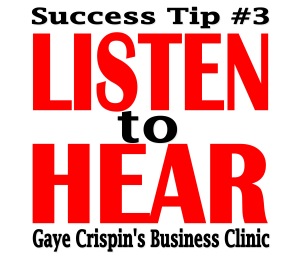 Gaye Crispins Business Clinic Success Tip No 3 Listen to Hear 300x255 - TỔNG QUAN VỀ IELTS LISTENING